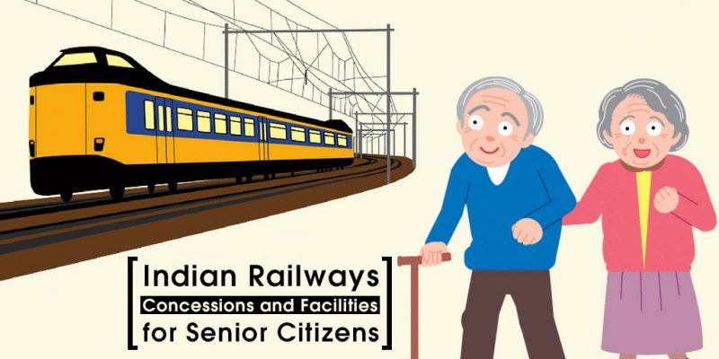 Indian Railways: Concessions and Facilities for Senior Citizens