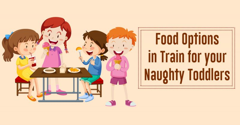 RailMitra: Food Options in trains for your Naughty Toddlers