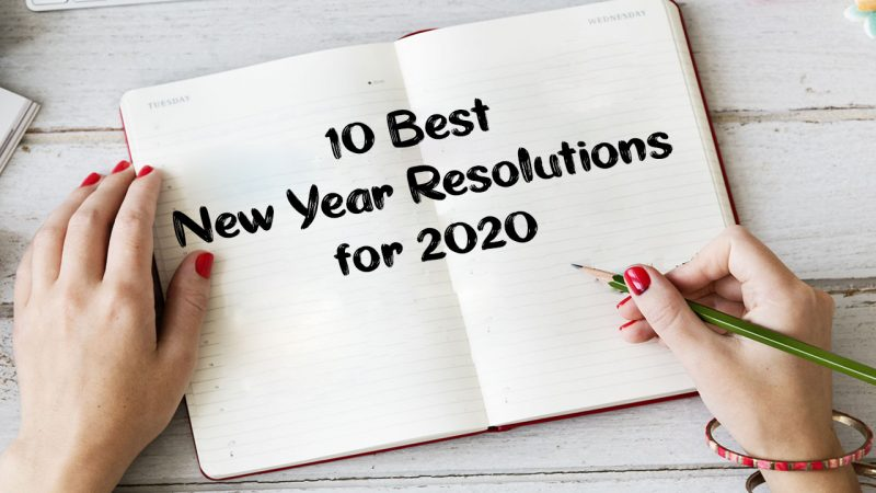 10 Best New Year Resolutions for 2020