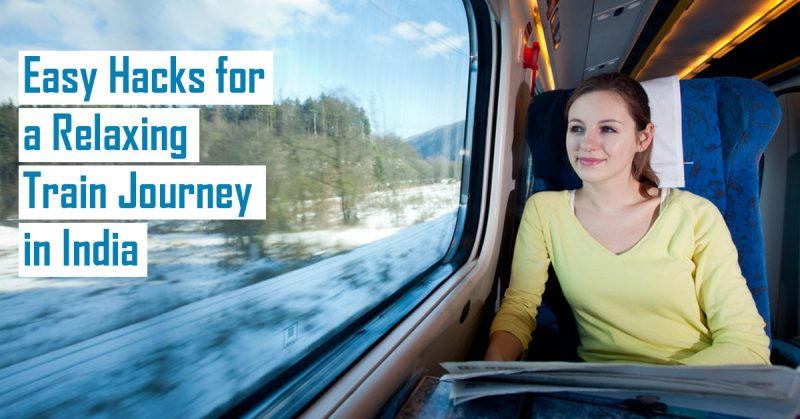 Easy Hacks for a Relaxing Train Journey in India