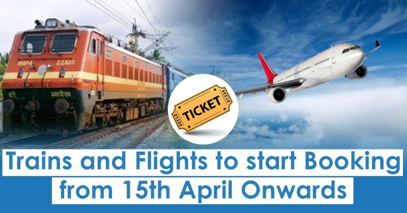 Trains and Flights to start Booking from April 15 Onwards