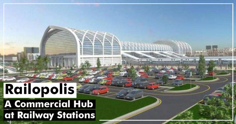 Railopolis: A Commercial Hub at Railway Stations