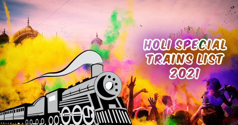 Full List of Holi Special Trains 2021